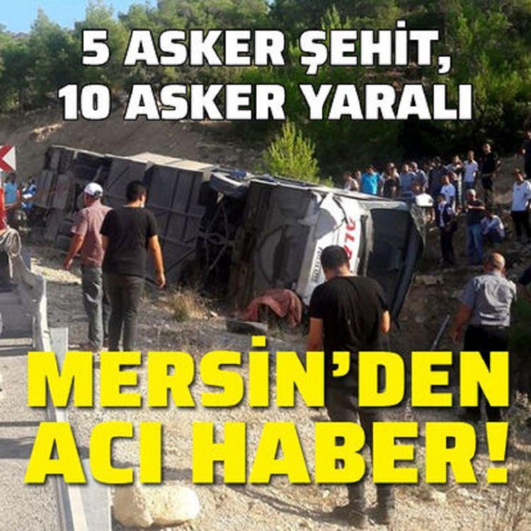 Mersin'de  kaza 5 Askerimiz Şehit oldu 10 Askerimiz Yaralandı
