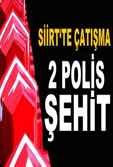 Siirt Çatışmadan acı haber 2 Özel Harekat Polisi Şehit oldu 2 Polis yaralandı