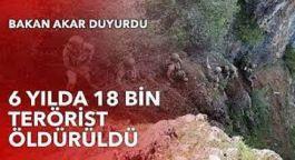6 yılda 18 bin 140 terörist öldürüldü açıklaması yaptı