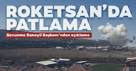 Ankara'da Roketsan Fabrikasında patlama 3 yaralı