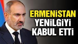 Ermenistan yenilgiyi kabul etti ama anlaşma sıkıntılı