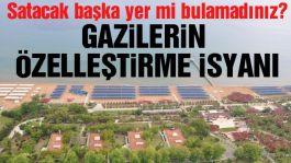 Gazilerden Askeri tesislerin özelleştirilmesine tepki