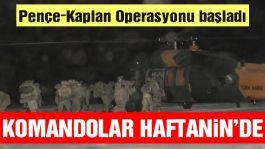 Komandolarımız gece yarısı karadan sınır dışı operasyona başladı