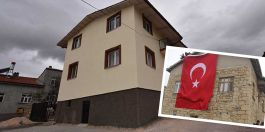 Şehidin baba evi yeniden inşa edildi