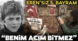 Şehit Eren Bülbül'ün annesi en acı 5'nci bayramını yaşıyor