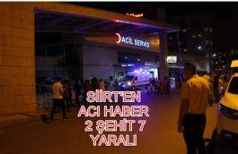 Siirt'ten Acı haber 2 Asker Şehit 1 i Ağır 7 Asker yaralı