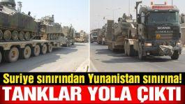 TSK, Yunanistan sınırına tank sevk etmeye başladı