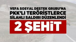Van de sivil vefa ekibine silahlı saldırı 2 Şehit, 1 yaralı